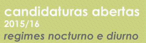 CANDIDATURAS ABERTAS | 2015/16 | REGIMES NOCTURNO E DIURNO