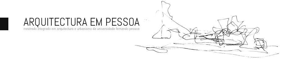 Arquitectura e Urbanismo | Universidade Fernando Pessoa