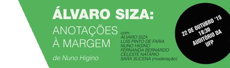 """LANÇAMENTO DO LIVRO """"ÁLVARO SIZA: ANOTAÇÕES À MARGEM"""" DE NUNO HIGINO"""
