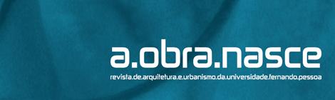 """REVISTA DE ARQUITECTURA DA UFP """"A OBRA NASCE"""" #9, JÁ DISPONÍVEL PARA DOWNLOAD GRATUITO"""