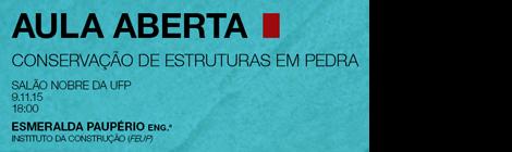 AULA ABERTA | CONSERVAÇÃO DE ESTRUTURAS EM MADEIRA | 9.11.15 | 18:00 | SALÃO NOBRE UFP