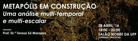 AULA ABERTA | METAPÓLIS EM CONSTRUÇÃO, UMA ANÁLISE MULTI-TEMPORAL E MULTI-ESCALAR