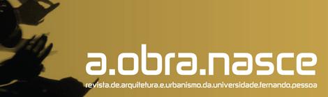 """Revista de Arquitectura da UFP """"A Obra Nasce"""" #12, disponível para download gratuito."""